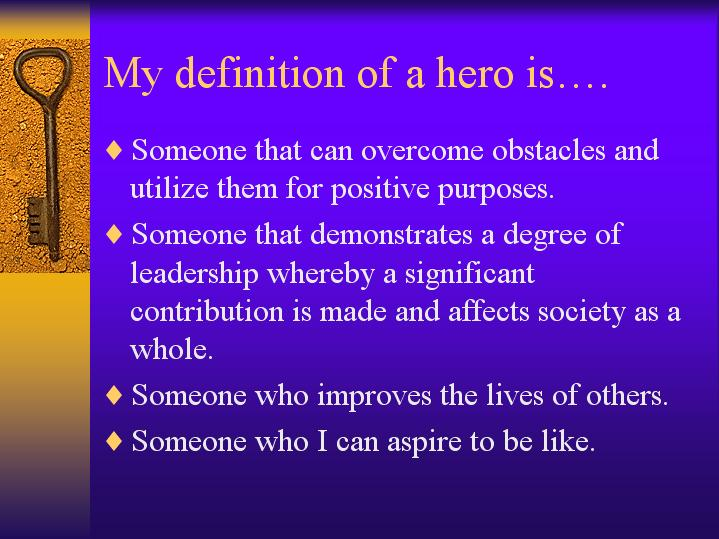 definition and hero Define hero (noun) and get synonyms what is hero (noun) hero (noun) meaning, pronunciation and more by macmillan dictionary.